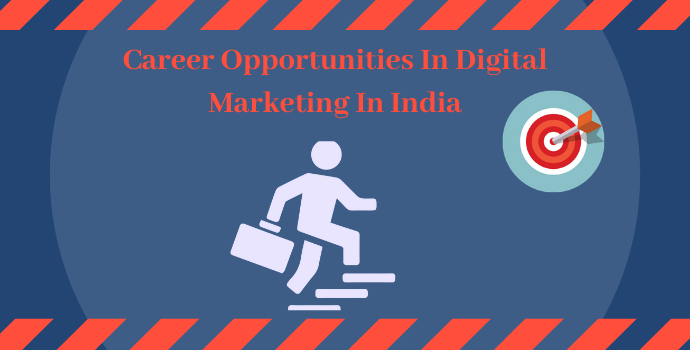 Career Opportunities in Digital Marketing in India 2020